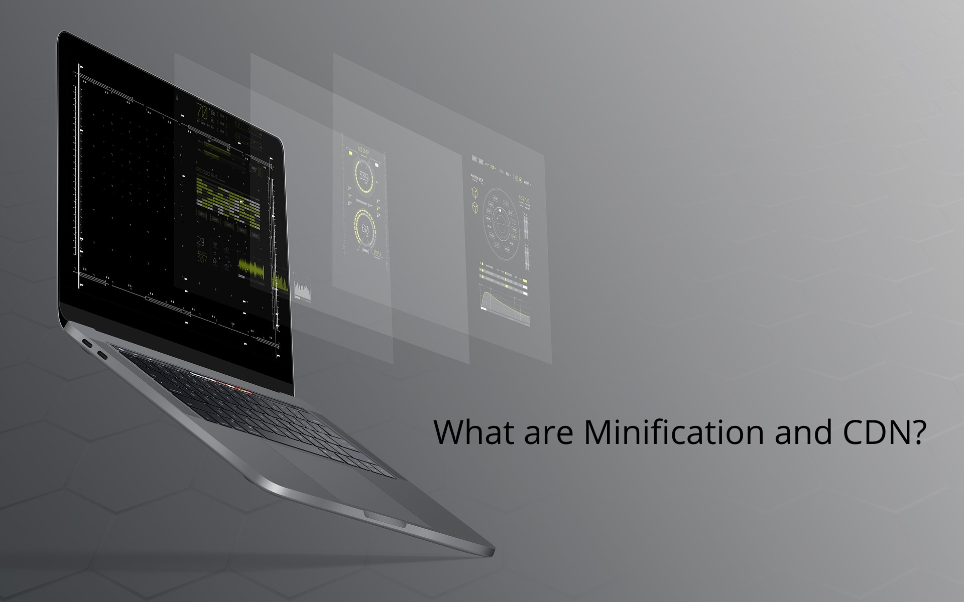 What are Minification and CDN?